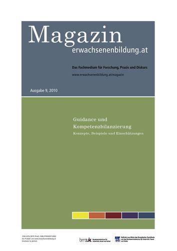 Guidance und Kompetenzbilanzierung. MAGAZIN erwachsenenbildung.at 9, 2010