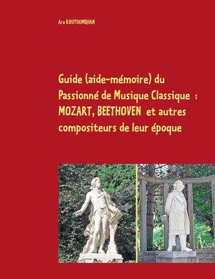Guide (aide-mémoire) du Passionné de Musique Classique
