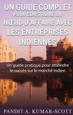 Guide complet pour construire un nœud d'affaire avec les entreprises indiennes