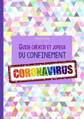 Guide créatif et joyeux du confinement CORONAVIRUS
