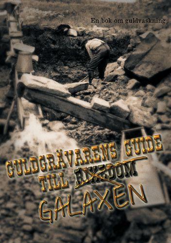 Guldgrävarens guide till galaxen