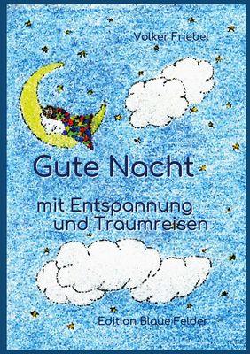 Gute Nacht - mit Entspannung und Traumreisen