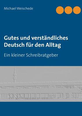 Gutes und verständliches Deutsch für den Alltag