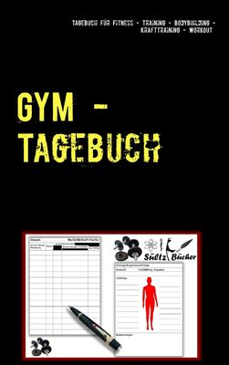GYM - Tagebuch für Fitness - Training - Bodybuilding - Krafttraining - Workout