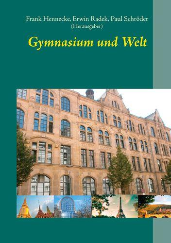 Gymnasium und Welt
