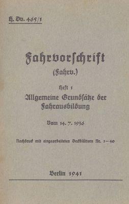 H.Dv. 465/1 Fahrvorschrift - Heft 1 Allgemeine Grundsätze der Fahrausbildung vom 14.7.1936