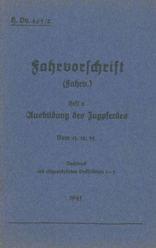 H.Dv. 465/2 Fahrvorschrift - Heft 2 Ausbildung des Zugpferdes