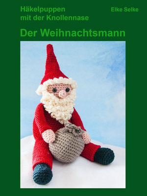 Häkelpuppen mit der Knollennase - Der Weihnachtsmann