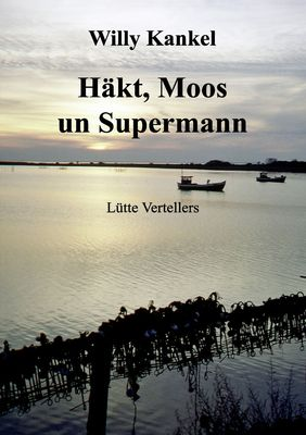 Häkt, Moos un Supermann