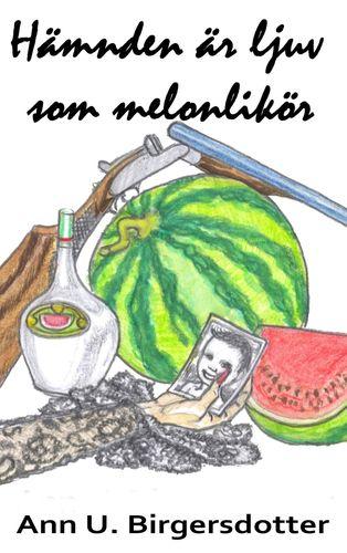 Hämnden är ljuv som melonlikör