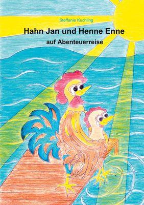 Hahn Jan und Henne Enne auf Abenteuerreise