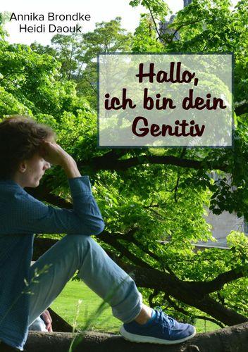 Hallo, ich bin dein Genitiv