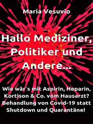 Hallo Mediziner, Politiker und Andere...