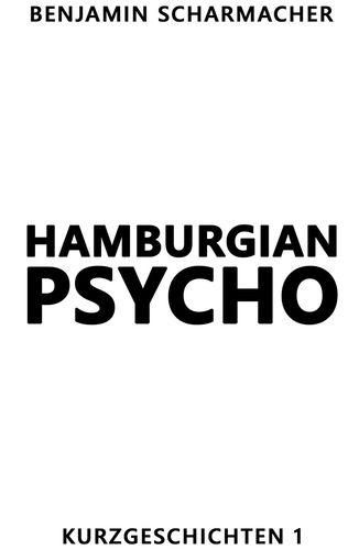 Hamburgian Psycho