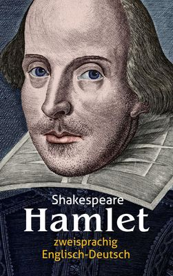 Hamlet. Shakespeare. Zweisprachig: Englisch-Deutsch