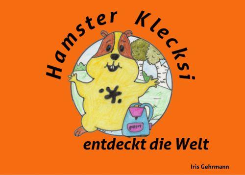 Hamster Klecksi entdeckt die Welt