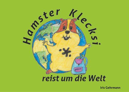 Hamster Klecksi reist um die Welt