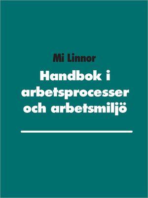 Handbok i arbetsprocesser och arbetsmiljö