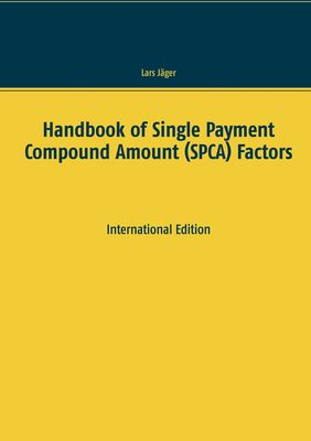 Handbook of Single Payment Compound Amount (SPCA) Factors