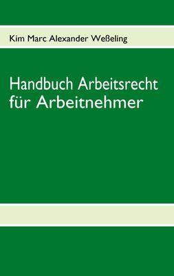 Handbuch Arbeitsrecht Für Arbeitnehmer