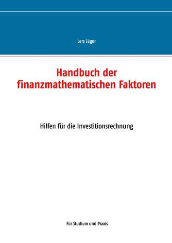 Handbuch der finanzmathematischen Faktoren