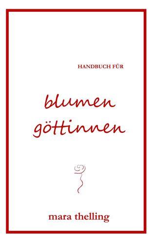 Handbuch für Blumengöttinnen