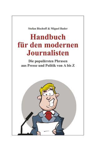 Handbuch für den modernen Journalisten