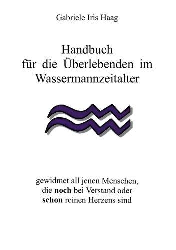Handbuch für die Überlebenden im Wassermannzeitalter