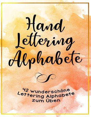 Handlettering Alphabete - 42 wunderschöne Lettering Alphabete zum Üben