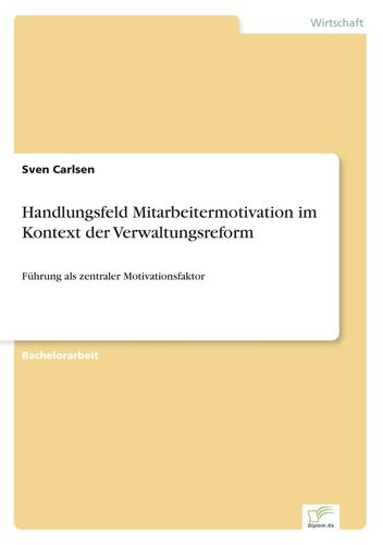 Handlungsfeld Mitarbeitermotivation im Kontext der Verwaltungsreform