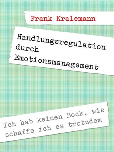 Handlungsregulation durch Emotionsmanagement