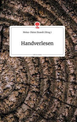 Handverlesen. Life is a Story