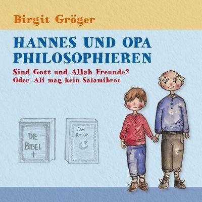 Hannes und Opa philosophieren - Sind Gott und Allah Freunde?