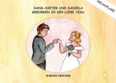 Hans-Dieter und Daniela - geborgen in der Liebe Jesu
