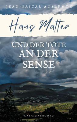 Hans Matter und der Tote an der Sense