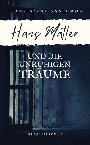 Hans Matter und die unruhigen Träume