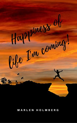 Happiness of life I'm coming!