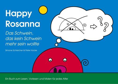 Happy Rosanna - Das Schwein, das kein Schwein mehr sein wollte