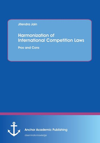 Harmonization of International Competition Laws: Pros and Cons