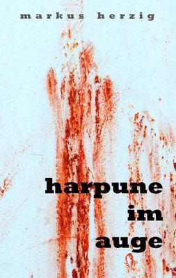Harpune im Auge