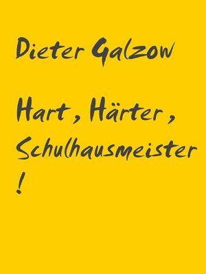 Hart, Härter, Schulhausmeister!