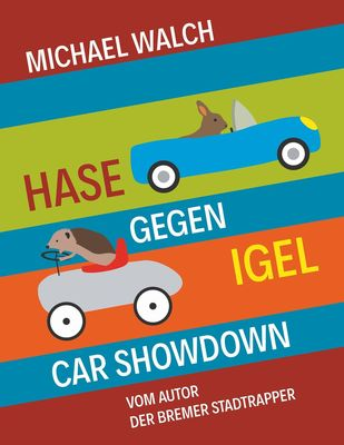 Hase gegen Igel - Car Showdown
