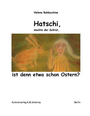 Hatschi, machte der Schrat, ist denn etwa schon Ostern?
