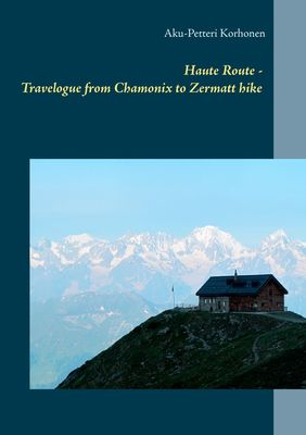 Haute Route - Travelogue from Chamonix to Zermatt hike