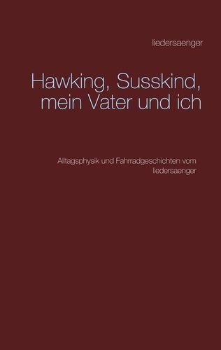 Hawking, Susskind, mein Vater und ich