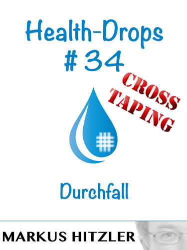Health-Drops #34 - Cross-Taping
