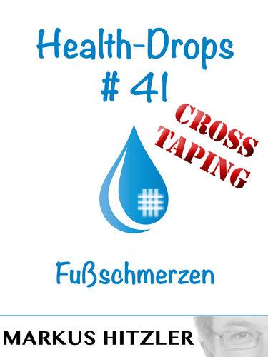 Health-Drops #41 - Crosstaping