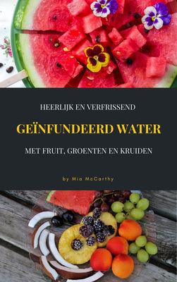 Heerlijk En Verfrissend Geïnfundeerd Water Met Fruit, Groenten En Kruiden