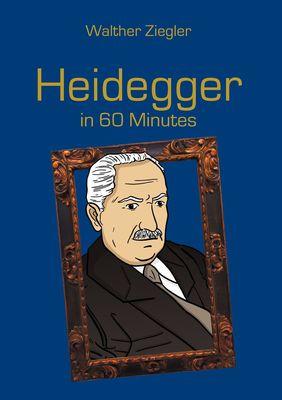 Heidegger in 60 Minutes