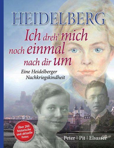 Heidelberg – Ich dreh' mich noch einmal nach dir um